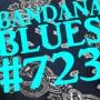 Artwork for Bandana Blues #723 - Brand New, Recent & Older