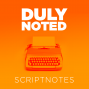 Artwork for Duly Noted: Let's Talk about Episode 259