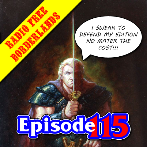 Episode 115: Edition War & Nerd Rage! Oh My!