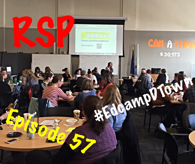 Episode 57: The Rock Star Principals' Podcast (#EdCampDTown)