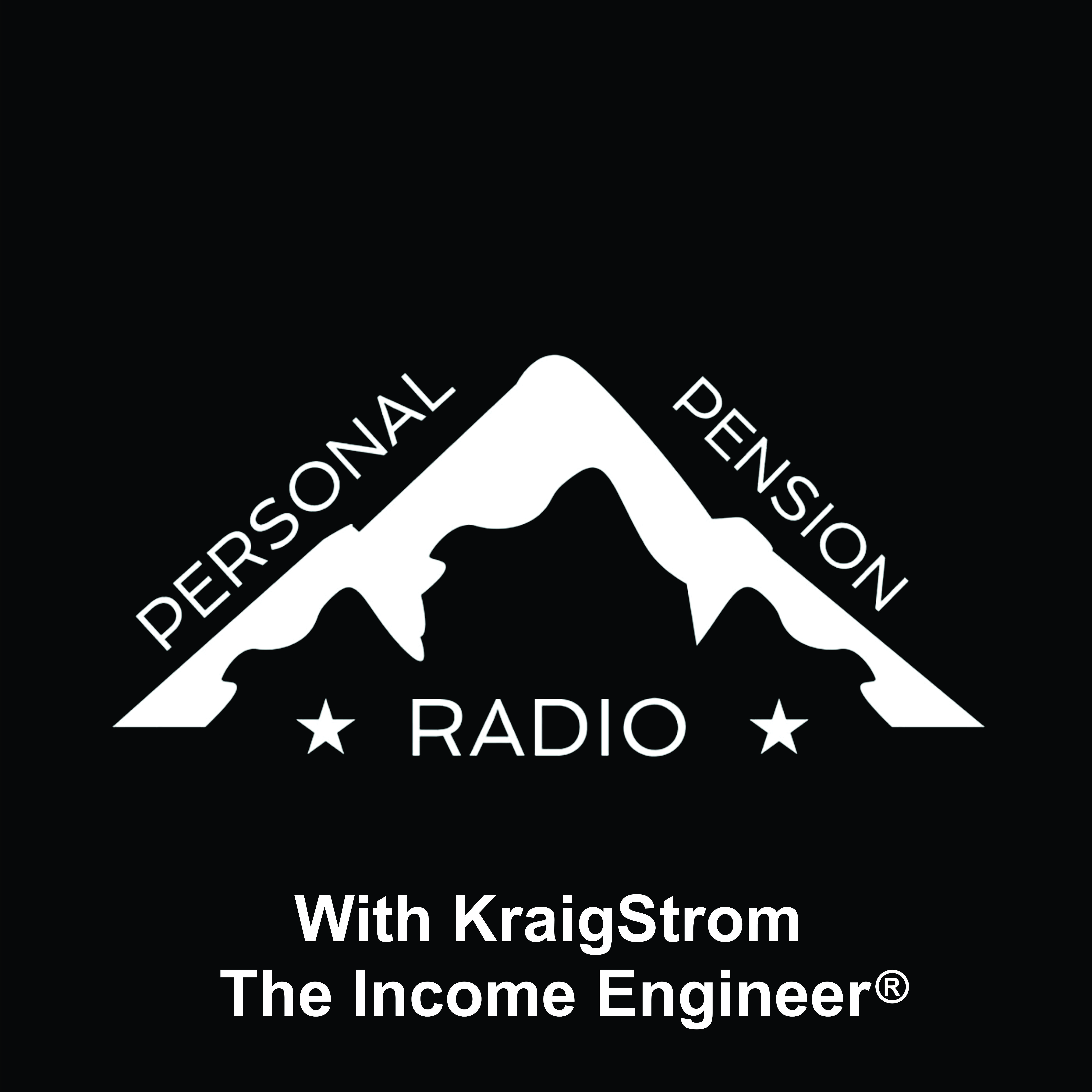 Personal Pension Radio with Kraig Strom, The Income Engineer
