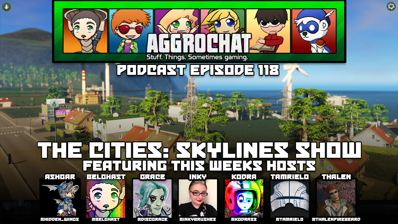 AggroChat #118 - The Cities: Skylines Show