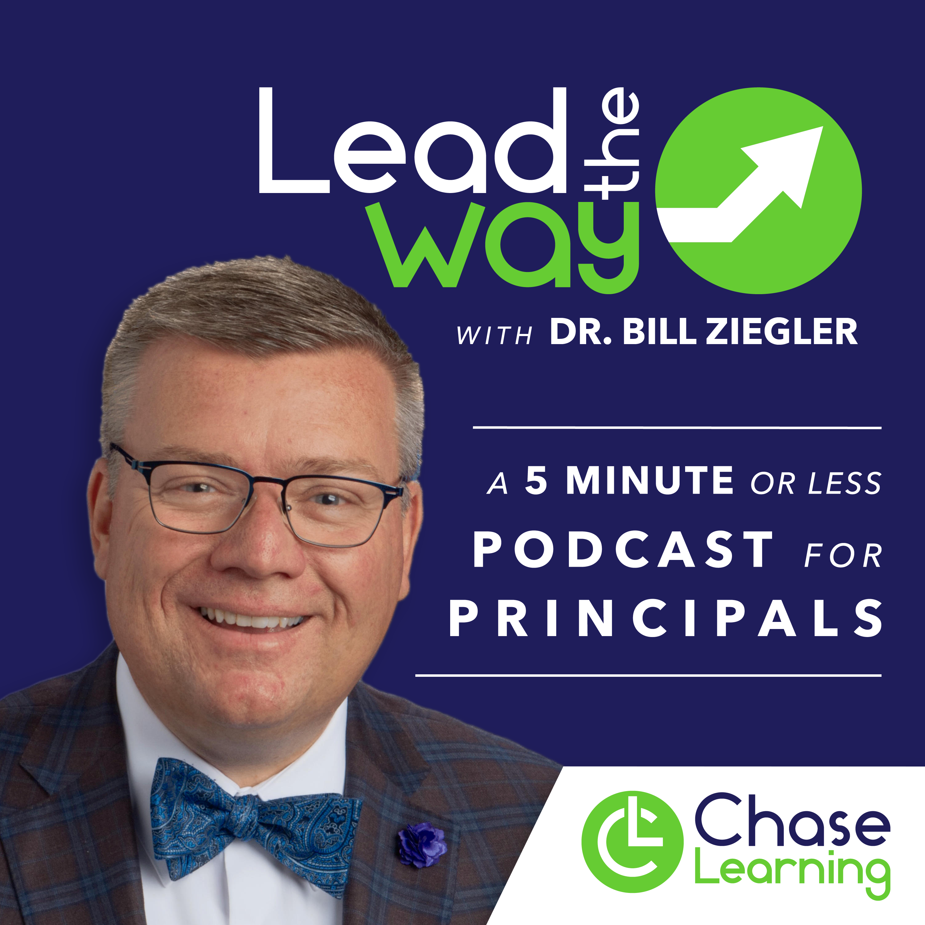 Lead the Way with Dr. Bill Ziegler - A Podcast for EDU Leaders show art
