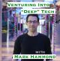 "Artwork for Venturing into ""Deep"" Tech with Mark Hammond [Idea Machines #19]"
