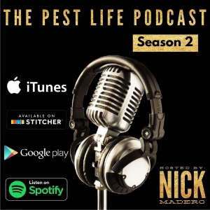 The Pest Life Podcast With Nick Madero