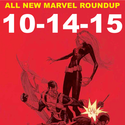 10-14-15 All New Marvel Roundup