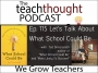 Artwork for The TeachThought Podcast Ep. 115 Let's Talk About  What School Could Be