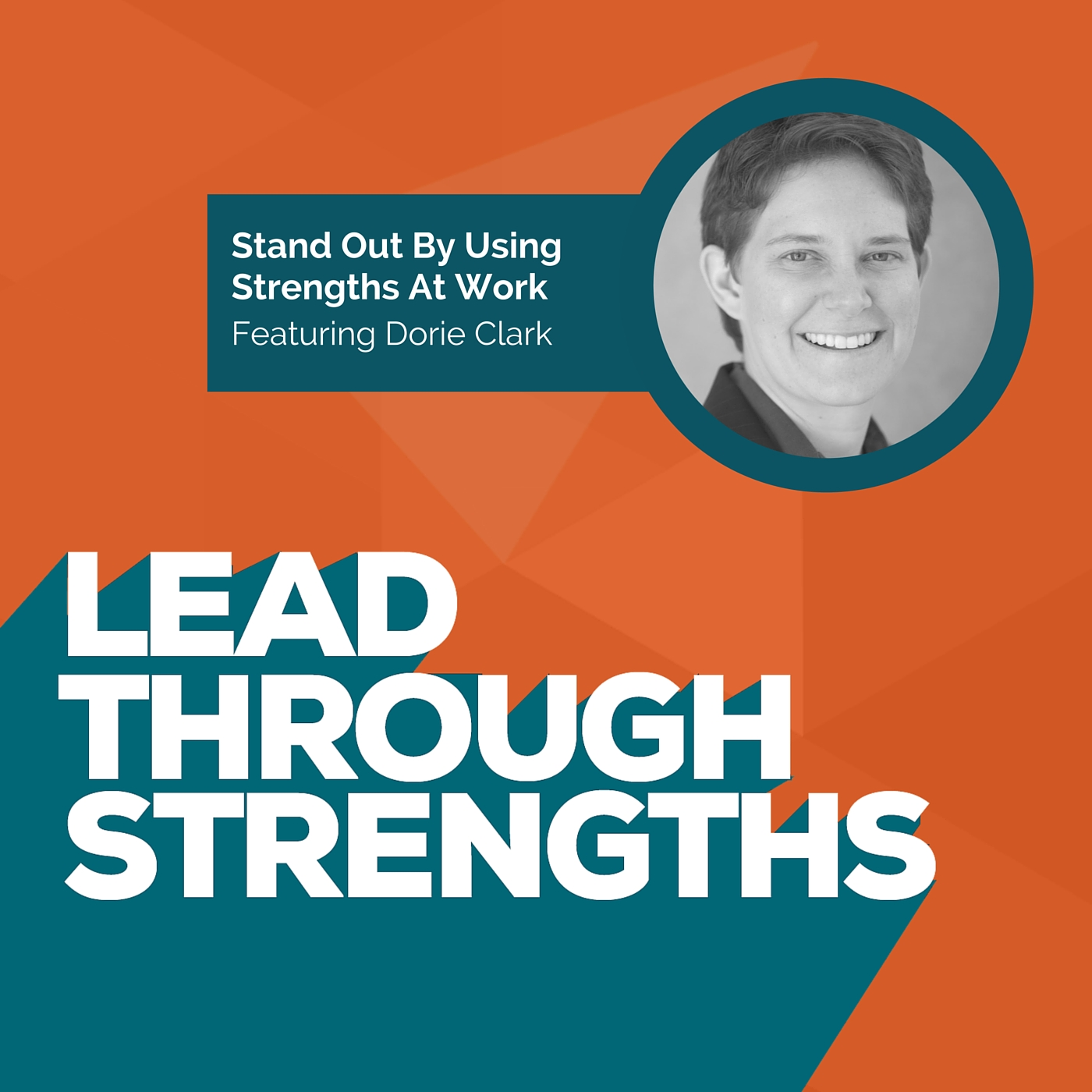Standing Out By Using Your Strengths At Work - With Dorie Clark