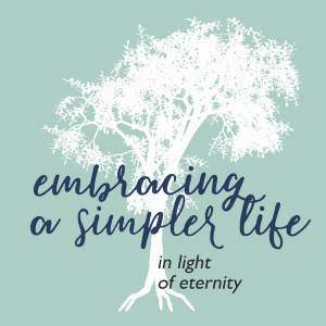 Embracing a Simpler Life in Light of Eternity
