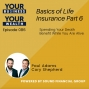Artwork for 086 Cory Shepherd - Basics of Life Insurance Part 6 - Spending Your Death Benefit While You Are Alive