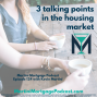 Artwork for 3 talking points in the housing market