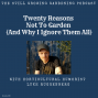 Artwork for Twenty Reasons NOT to Garden and WHY I IGNORE THEM ALL with Garden Humorist Luke Ruggenberg