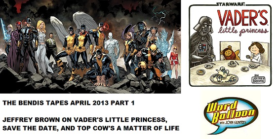 Word Balloon Podcast The Bendis Tapes Part 1 and Jeffery Brown Does Star Wars In Vader's Little Princess