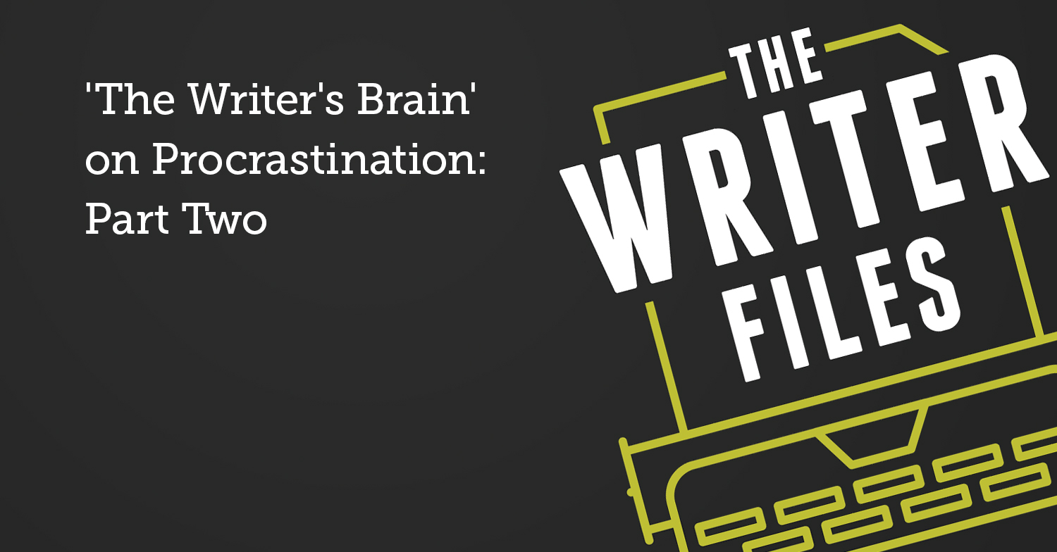 'The Writer's Brain' on Procrastination: Part Two