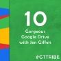 Artwork for Gorgeous Google Drive with Jen Giffen - GTT010