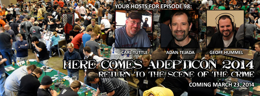 Episode 98 - Adepticon 2014 Preperation
