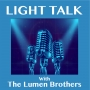 """Artwork for LIGHT TALK Episode 74 - """"The Eureka Moment- Interview with Sarah Clausen and Anne Valentino"""""""