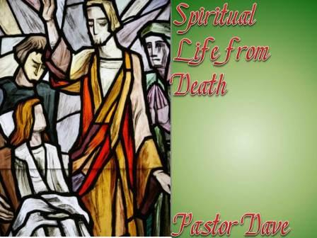 Spiritual Life from Death