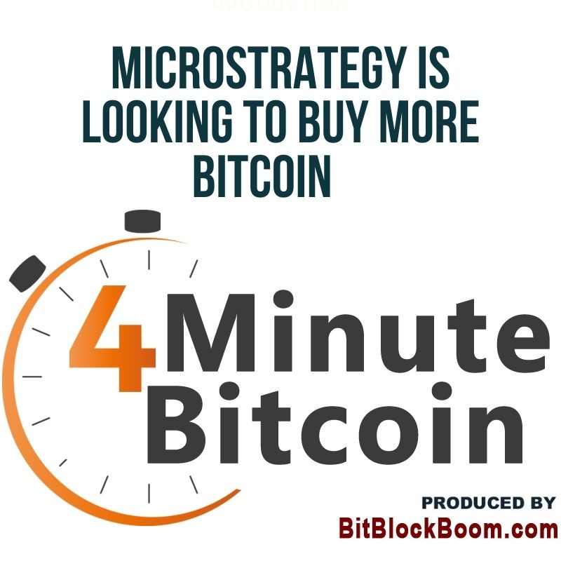 MicroStrategy Is Looking to Buy More Bitcoin