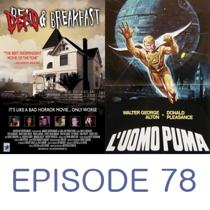 Episode 78 - Dead and Breakfast and Pumaman.mp3