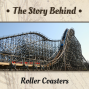 Artwork for Roller Coasters | From Russian Ice Slides to Disneyland to the Psychology Behind Thrill Seekers (TSB122)