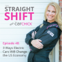 Artwork for The Straight Shift, #48:  3 Ways Electric Cars Will Change the US Economy that May Not Be Good