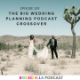 Artwork for 329- The Big Wedding Planning Podcast Crossover