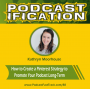 Artwork for 88: How To Create A Pinterest Strategy To Promote Your Podcast, with Kathryn Moorhouse