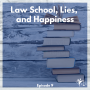 Artwork for Law School, Lies and Happiness