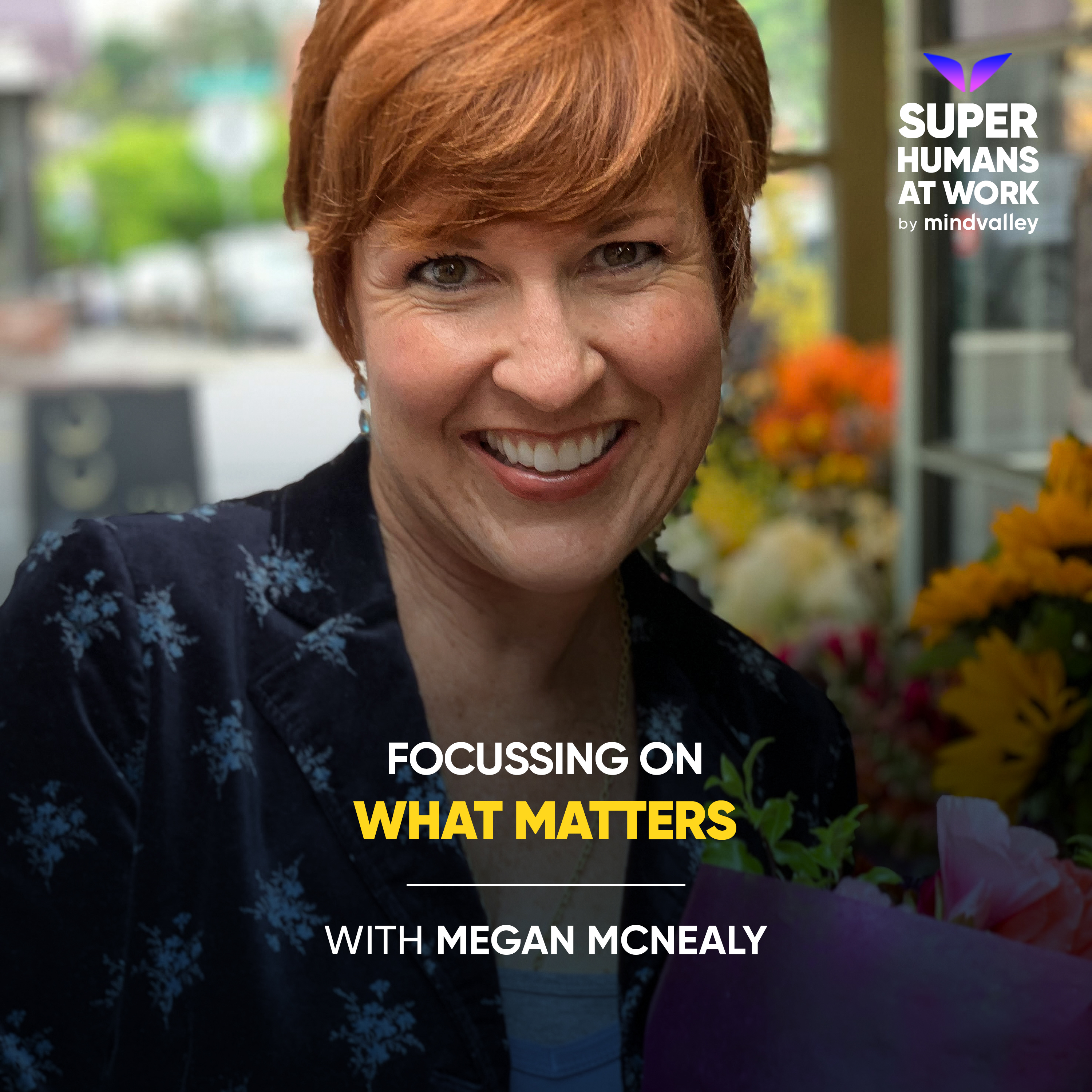 Focussing on what Matters - Megan McNealy