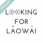 Artwork for Looking for Laowai Trailer