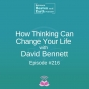 Artwork for How Thinking Can Change Your Life with David Bennett - Episode #216