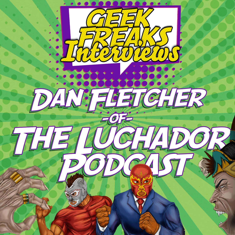 Dan Fletcher of The Luchador Podcast - Interview show art