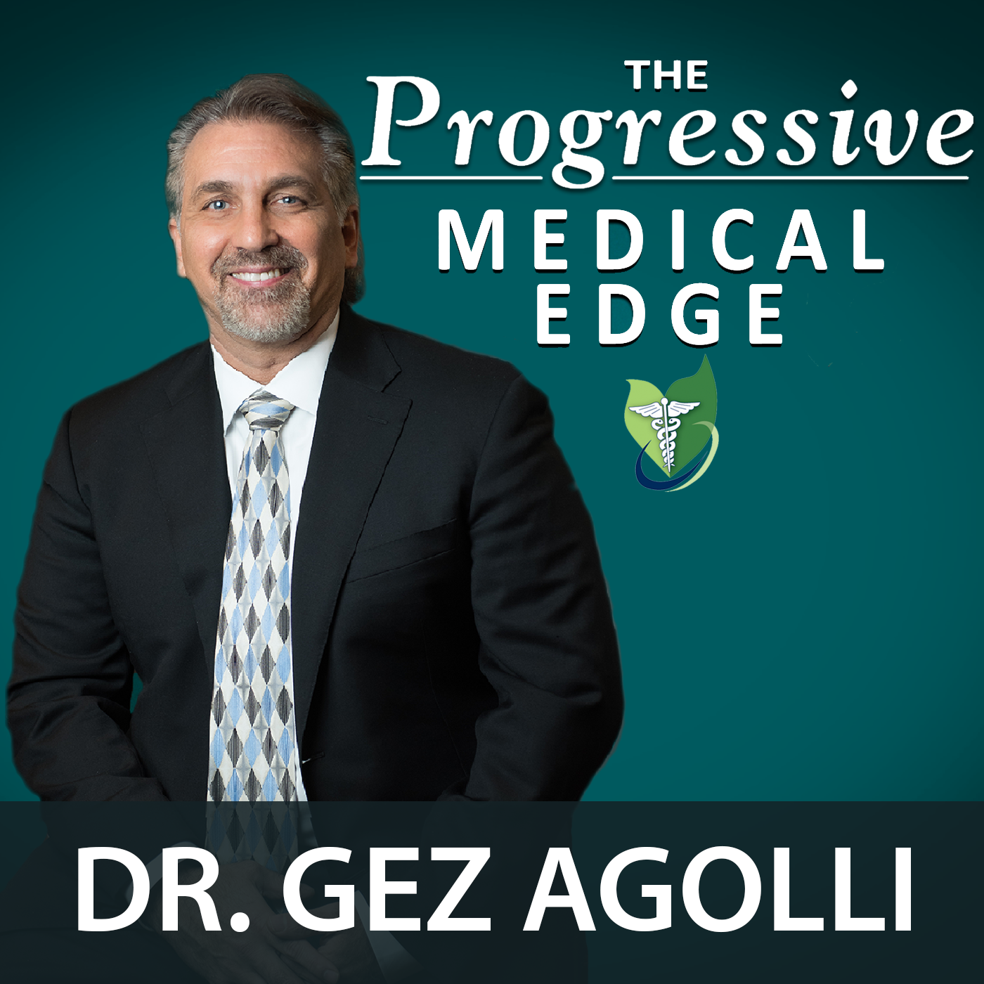 The Progressive Medical Edge with Dr. Gez Agolli show art