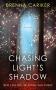 Artwork for Brenna Cariker: Chasing Light's Shadow