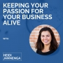 Artwork for Keeping Your Passion For Your Business Alive with Heidi Jannenga, Founder of WebPT