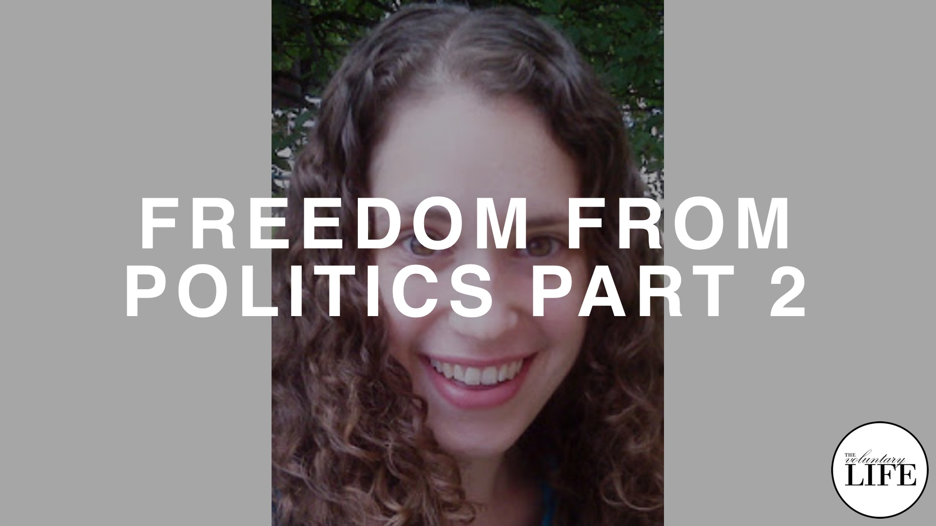 36 Freedom From Politics Part 2