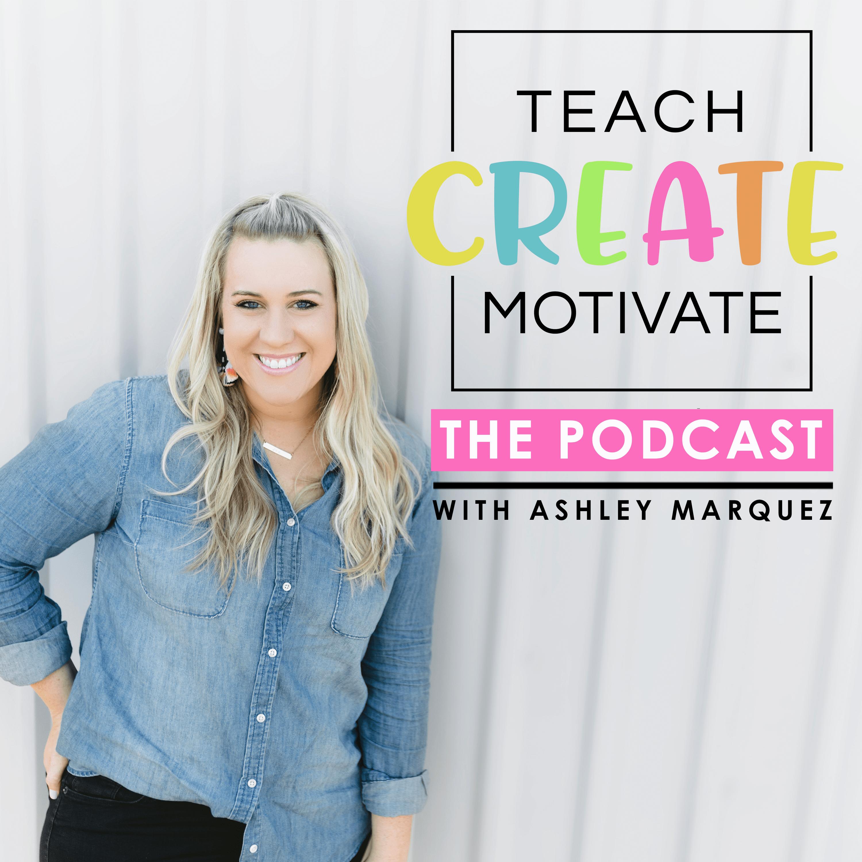 Teach Create Motivate Podcast: Motivational Tips & Tricks for Teachers show image