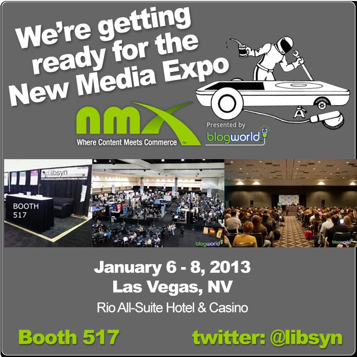 libsyn will be attendin the New Media Expo in Las Vegas in January 2012