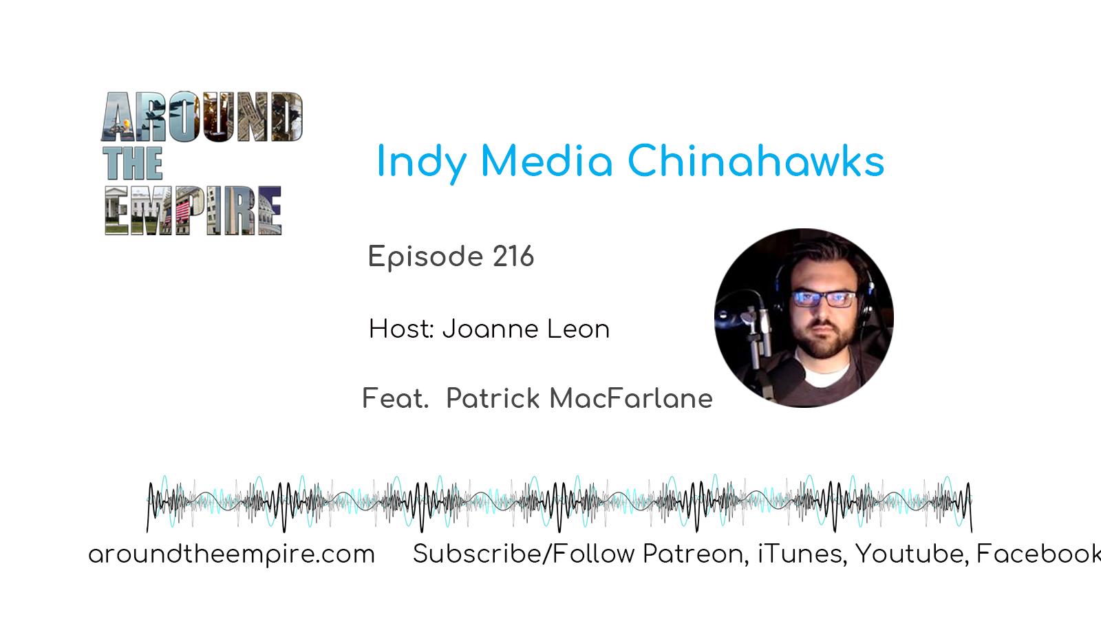 Ep 216 Indy Media Chinahawks (Swapcast) Patrick MacFarlane