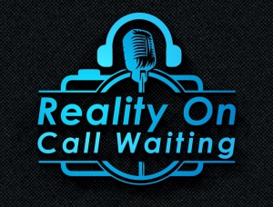 Reality On Call Waiting