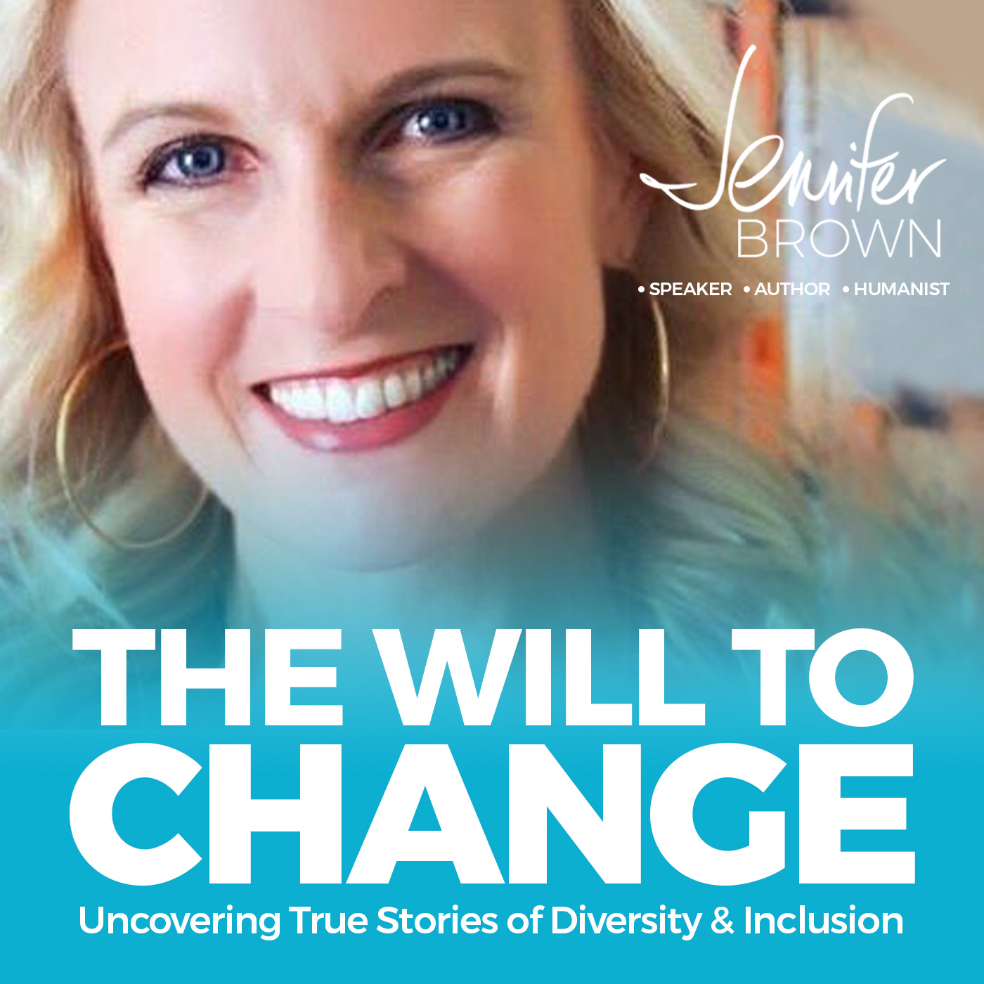 The Will To Change: Uncovering True Stories of Diversity & Inclusion show art