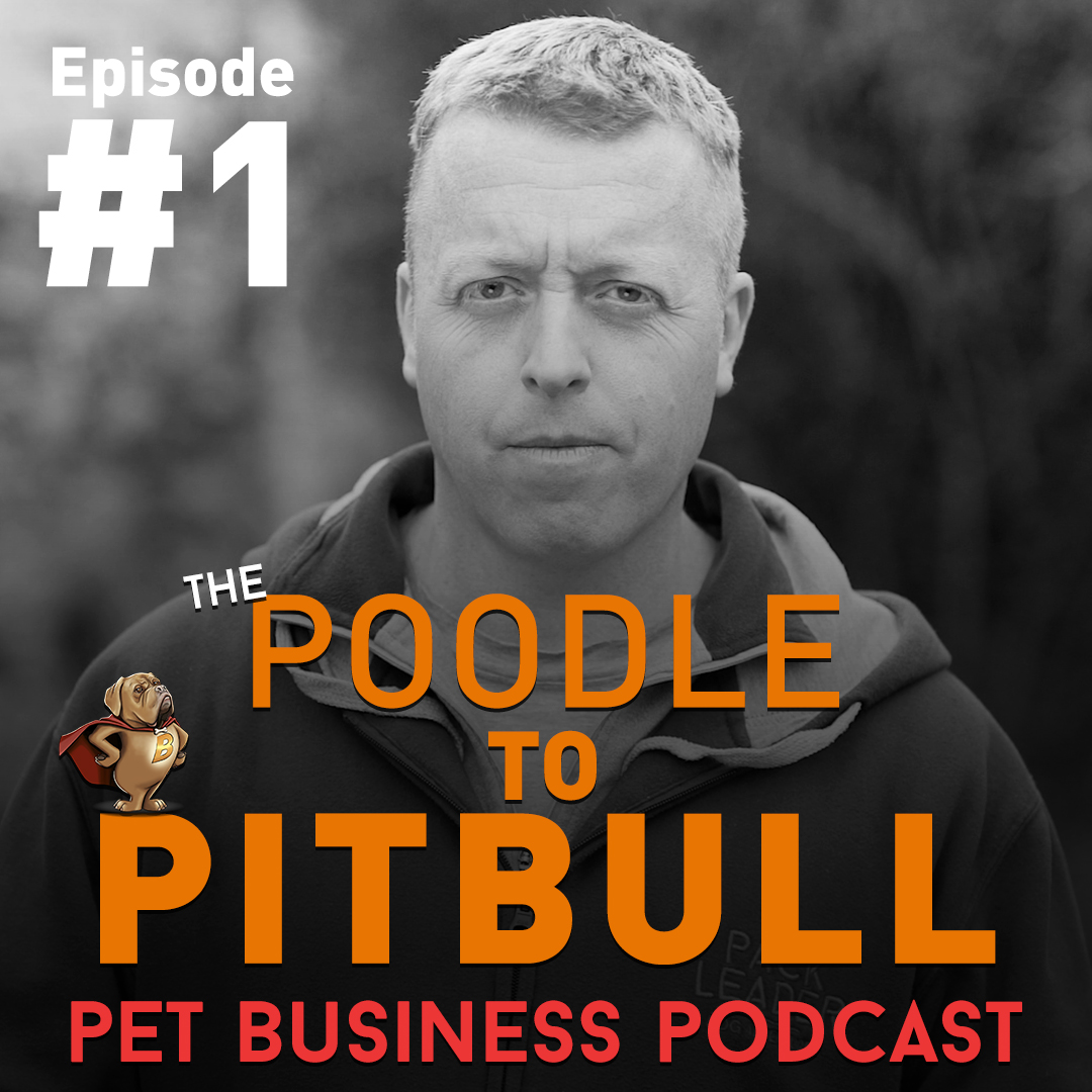 The Poodle To Pitbull Pet Business Broadcast – Episode 1