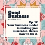 Artwork for Your business model is making you miserable. | GB12