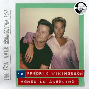#10: LIVE - Fredrik Wikingsson & Agnes-Lo Åkerlind