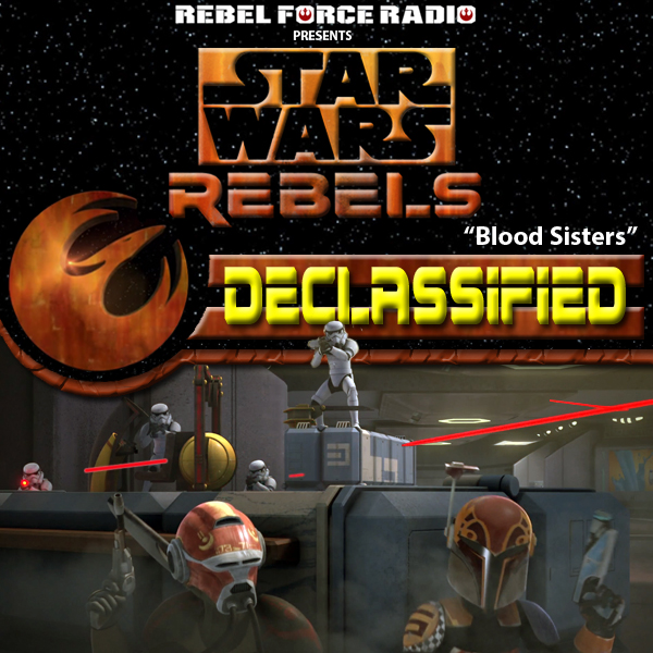 "Star Wars Rebels: Declassified ""Blood Sisters"""