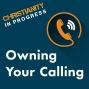 Artwork for Episode 10: Owning Your Calling
