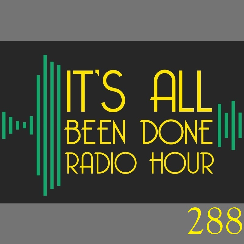 """It's All Been Done Radio Hour"" Podcast"