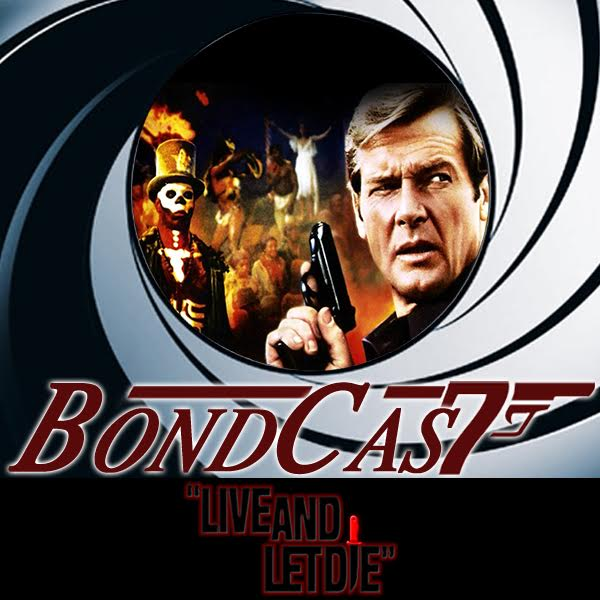 BondCast: Live And Let Die Part 1