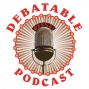 Artwork for DEBATABLE 131 - Trying Times with Scott Wampler, Katie Shultz and Aundria Parker